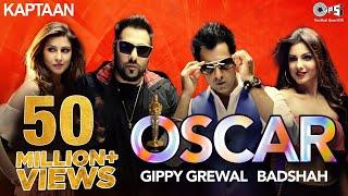 OSCAR - Kaptaan | Gippy Grewal feat. Badshah | Jaani, B Praak | Latest Punjabi Song 2016