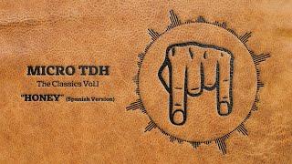 Micro TDH - Honey (Spanish Version)