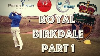 ROYAL BIRKDALE MATCH - Peter Finch & Rick Shiels vs Me and My Golf