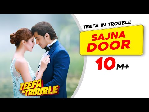 SAJNA DOOR LYRICS - Teefa In Trouble