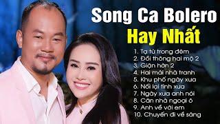 Tuyệt Đỉnh Song Ca Bolero Chọn Lọc Hay Nhất - Phi Nga & Long Đẹp Trai