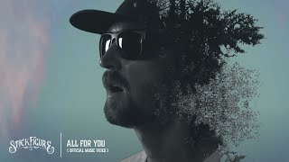 "Stick Figure – ""All for You"" (Official Music Video)"