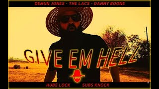Demun Jones - Give 'Em Hell (feat. The Lacs & Danny Boone) [OFFICIAL VIDEO]