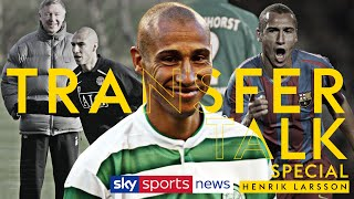 Henrik Larsson on staying loyal to Celtic and his Man Utd regret! | Transfer Talk Podcast