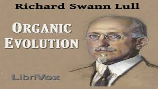 Organic Evolution | Richard Swann Lull | Life Sciences | Audiobook | English | 11/15