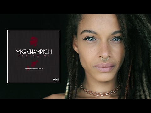 Mike Champion - Pssy & Wine (Official Video)