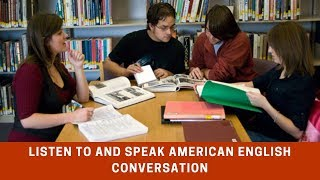 Listen to and Speak American English Conversation ★ Learn English Speaking