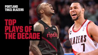 Portland Trail Blazers TOP 30 PLAYS OF THE DECADE