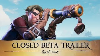 Sea of Thieves - Closed Beta Trailer