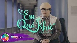Nguyễn Đình Vũ - Em Của Quá Khứ (MV Official)