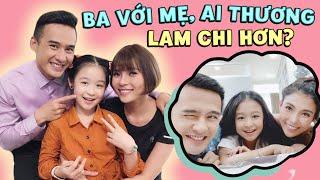 Gia Đình Là Số 1 P2: Là cô bé được cưng nhất nhà, vậy ba và mẹ, ai mới là người thương LAM CHI hơn?