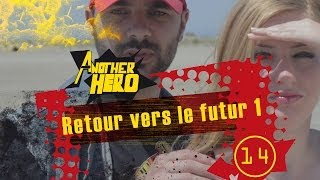 ANOTHER HERO - Ep14 S01 - Retour vers le Futur 1