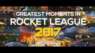BEST ROCKET LEAGUE MOMENTS 2017 (Best Goals, Saves, Aerials, Teamplays, Dribbles & MORE!)