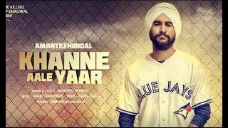Khanne Aale Yaar – Amantej Hundal Ft Banka Video HD