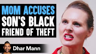 Mom Accuses Her Son's Black Friend of Stealing, Ending Will Shock You   Dhar Mann