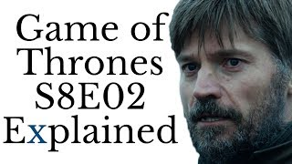 Game of Thrones S8E02 Explained
