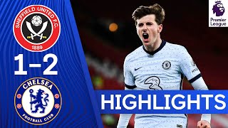 Sheffield United 1-2 Chelsea | Mount & Jorginho Score in Hard-Fought Win! | Highlights