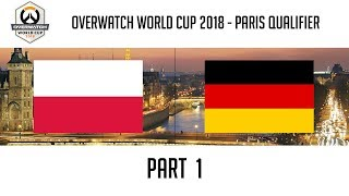 Poland vs Germany (Part 1) | Overwatch World Cup 2018: Paris Qualifier