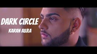 Dark Circle – Karan Aujla Ft Deep Jandu
