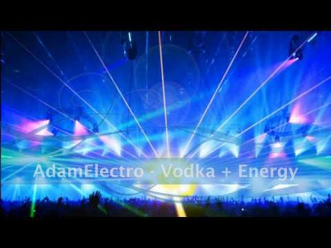 AdamElectro - Vodka + Energy