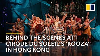 Behind the scenes at the world's largest theatrical producer Cirque du Soleil's 'Kooza' in Hong Kong