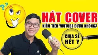 Cover Nhạc Để Kiếm Tiền Youtube Có Dễ Ăn Không   Duy MKT