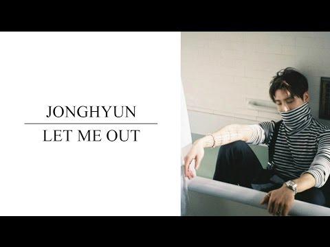 [韓中字幕] JONGHYUN(종현/鐘鉉) - 놓아줘/放開我(Let me out)