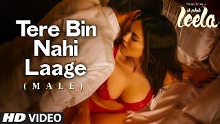 'Tere Bin Nahi Laage (Male)' VIDEO Song   Sunny Leone   Ek Paheli Leela