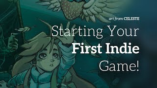 Making Your First Indie Game (5 Tips!)