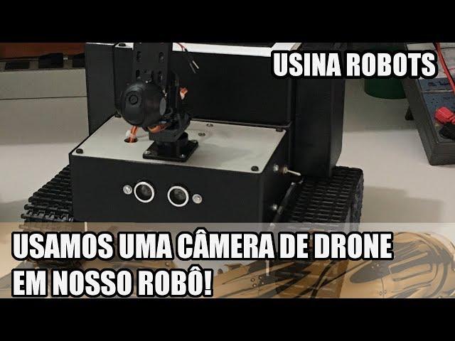 APROVEITANDO CÂMERA DE DRONE PARA ROBÔ | Usina Robots US-2 #143