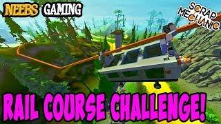 Scrap Mechanic - Rail Course Challenge!