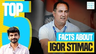 HE SINGS?! 🤯| Top 5 Facts: Indian Football Coach, IGOR STIMAC 🇮🇳