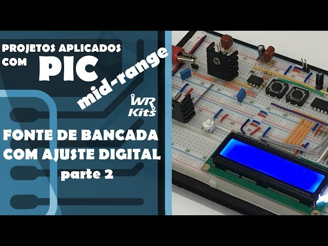 FONTE DE BANCADA COM AJUSTE DIGITAL (p2) | Projetos com PIC Mid-Range #13