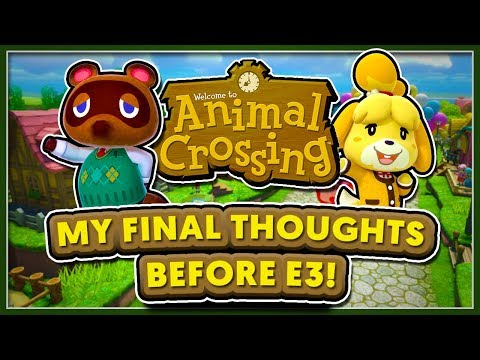 Animal Crossing Switch - My FINAL Thoughts Before E3!