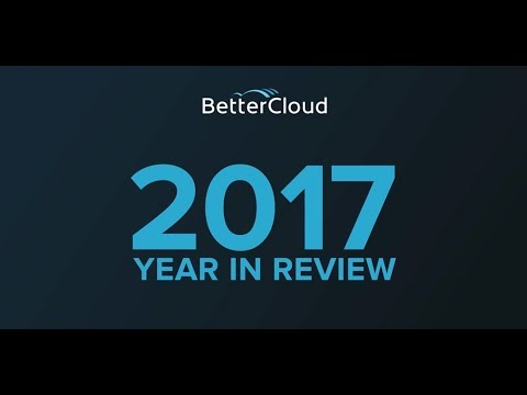 Key Highlights from BetterCloud's Record 2017