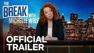 The Break with Michelle Wolf | Official Trailer [HD] | Netflix