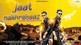 Jaat Nakharebaaz – Prs Hooda – Ishant Rahi