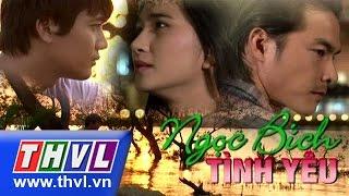 THVL | Ngọc bích tình yêu - Tập 33