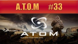 A.T.O.M. : Post-apocalyptic RPG - Full Release - Part 33 - Failed Slavers