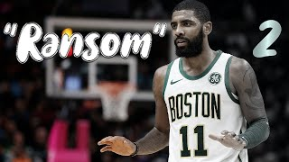 "Kyrie Irving Mix ""Ransom"" ᴴᴰ"