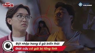 Phá Án #40 - Giải cứu Cô Gái Bị Gã Biến Thái Tống Tình | Anh Thám Tử Vinh Trần