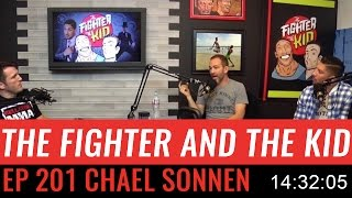 The Fighter and the Kid - Episode 201: Chael Sonnen