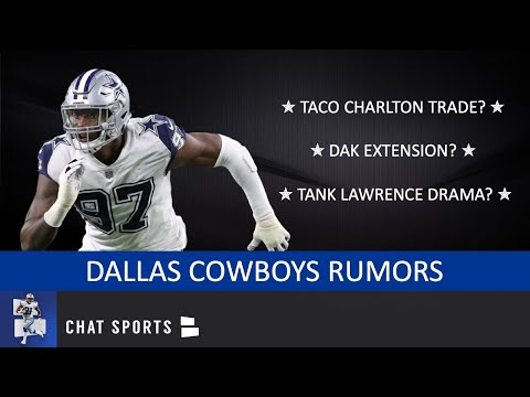 Taco Charlton Trade? Dak Prescott Extension? DeMarcus Lawrence & Joe Looney Latest? | Cowboys Rumors