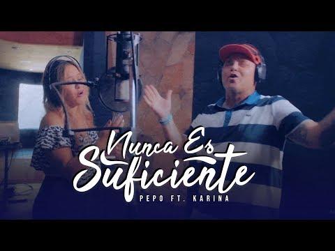 El Pepo, Karina - Nunca Es Suficiente (Video Oficial)