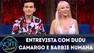 Entrevista com Dudu Camargo e Barbie Humana | The Noite (11/06/18)