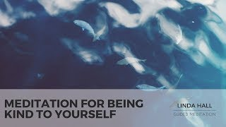 Be Kind to Yourself: A Self-Healing Guided Meditation