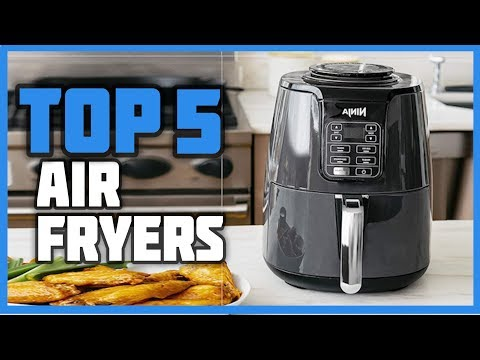 Best Air Fryers 2019 - TOP 5 AIR FRYERS OF 2019