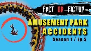 FACT or FICTION - AMUSEMENT PARK ACCIDENTS | Season 1, Episode 5 | YouTube Series