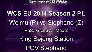SC2 HotS - WCS EU 2014 S2 PL - Welmu vs Stephano - Ro32 Group A - Map 2 - King Sejong - Stephano
