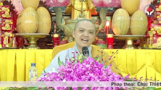 Chịu Thiệt Là Phúc ( Hay Quá ) - Sư Cô Thích Hương Nhũ 2016